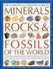 The Complete Illustrated Guide to Minerals, Rocks & Fossils of the World Cover Image