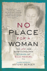 No Place for a Woman: The Life and Newfoundland Stories of Ella Manuel Cover Image
