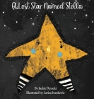 A Lost Star Named Stella (Hardcover): A Children's Story About Learning To Follow God Cover Image