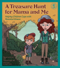 A Treasure Hunt for Mama and Me: Helping Children Cope with Parental Illness (Let's Talk) Cover Image