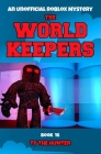 The World Keepers Book 16: A Roblox Themed Action/Adventure For Ages 9 + Cover Image