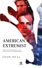 American Extremist: The Psychology of Political Extremism (Imperium Press) Cover Image