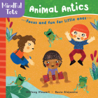 Mindful Tots: Animal Antics Cover Image