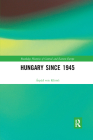 Hungary Since 1945 (Routledge Histories of Central and Eastern Europe) Cover Image