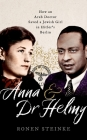 Anna and Dr Helmy: How an Arab Doctor Saved a Jewish Girl in Hitler's Berlin Cover Image