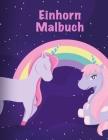 Einhorn Malbuch: Ein großes Malbuch für Mädchen und Jungen im Alter von 2-5; mit 100 lustigen Entwürfen Cover Image
