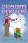 Dream Doctor: A Lighthearted Journey to Help the Children in Your Life Discover Dreams Have Something to Teach Us Cover Image
