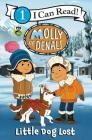 Molly of Denali: Little Dog Lost (I Can Read Level 1) Cover Image