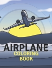 Airplane Coloring Book: Fun and Education Cover Image