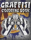 Graffiti Coloring Book: A Collection of Graffiti and Street art Coloring Pages, Graffiti Art Coloring Book for Adults, Teenagers, boys. Stress Cover Image