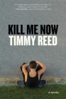 Kill Me Now: A Novel Cover Image