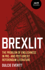 Brexlit: The Problem of Englishness in Pre- And Post- Brexit Referendum Literature Cover Image