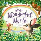 What a Wonderful World: Padded Board Book Cover Image