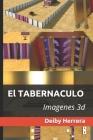 El Tabernaculo: Imagenes 3d Cover Image