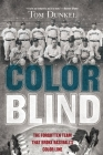 Color Blind: The Forgotten Team That Broke Baseball's Color Line Cover Image