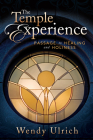 The Temple Experience: Passage to Healing and Holiness Cover Image