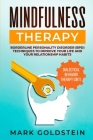 Mindfulness Therapy: Dialectical Behavior Therapy (DBT) and Borderline Personality Disorder (BPD) Techniques to Improve Your Life and Your Cover Image