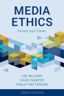 Media Ethics: Issues and Cases, Tenth Edition Cover Image