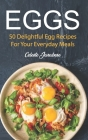 Eggs: 50 Delightful Egg Recipes Cover Image