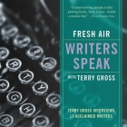 Fresh Air: Writers Speak Lib/E: Terry Gross Interviews 13 Acclaimed Writers Cover Image