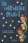 The Confidence Project: A Journey Through the Confidence Constellation Cover Image
