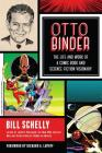Otto Binder: The Life and Work of a Comic Book and Science Fiction Visionary Cover Image