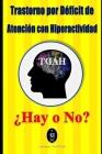 Trastorno por Déficit de Atención con Hiperactividad - ¿Hay o No? Cover Image