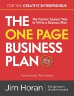 The One Page Business Plan for the Creative Entrepreneur: The Fastest, Easiest Way to Write a Business Plan Cover Image