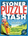The Stoner Puzzle Stash: An Activity Book for the High-Minded Cover Image