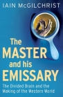 The Master and His Emissary: The Divided Brain and the Making of the Western World Cover Image