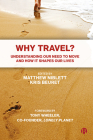 Why Travel?: Understanding Our Need to Move and How It Shapes Our Lives Cover Image