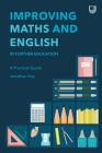 Improving Maths and English: In Further Education Cover Image