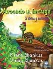 Avocado la Tortuga: La única y auténtica ( Avocado the Turtle - Spanish Edition) Cover Image