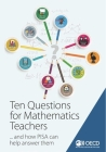 Pisa Ten Questions for Mathematics Teachers... and How Pisa Can Help Answer Them Cover Image