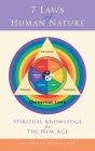 7 Laws of Human Nature: Spiritual Knowledge for the New Age Cover Image