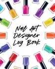 Nail Art Design Log Book: Style Painting Projects - Technicians - Crafts and Hobbies - Air Brush Cover Image