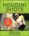 Houdini Shots: The Ultimate Short-Game Survival Guide Cover Image