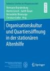 Organisationskultur Und Quartiersöffnung in Der Stationären Altenhilfe Cover Image