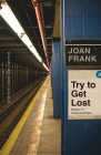 Try to Get Lost: Essays on Travel and Place (River Teeth Literary Nonfiction Prize) Cover Image