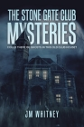 The Stone Gate Club Mysteries: Could There Be Ghosts in This Old Club House? Cover Image