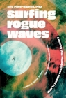 Surfing Rogue Waves: How to paddle out into the 21st Century Cover Image