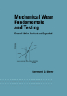 Mechanical Wear Fundamentals and Testing, Revised and Expanded Cover Image