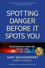 Spotting Danger Before It Spots You: Build Situational Awareness to Stay Safe Cover Image