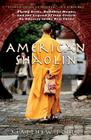 American Shaolin: Flying Kicks, Buddhist Monks, and the Legend of Iron Crotch: An Odyssey in theNe w China Cover Image