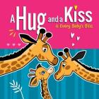 A Hug and a Kiss is Every Baby's Bliss: How Your Baby Learns to Love: Your Baby Learns to be Affectionate when He Feels Your Love for Him. Hugs and Ki Cover Image