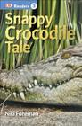 DK Readers L3: Snappy Crocodile Tale (DK Readers Level 3) Cover Image