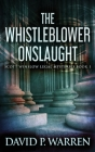 The Whistleblower Onslaught Cover Image