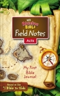 Niv, Adventure Bible Field Notes, Acts, Paperback, Comfort Print: My First Bible Journal Cover Image