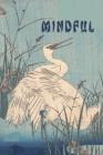 Mindful: Kakeibo (家計簿) Saving - Japanese Art Of Saving - Household Budget Manager - Household Finance Cont Cover Image