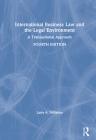 International Business Law and the Legal Environment: A Transactional Approach Cover Image